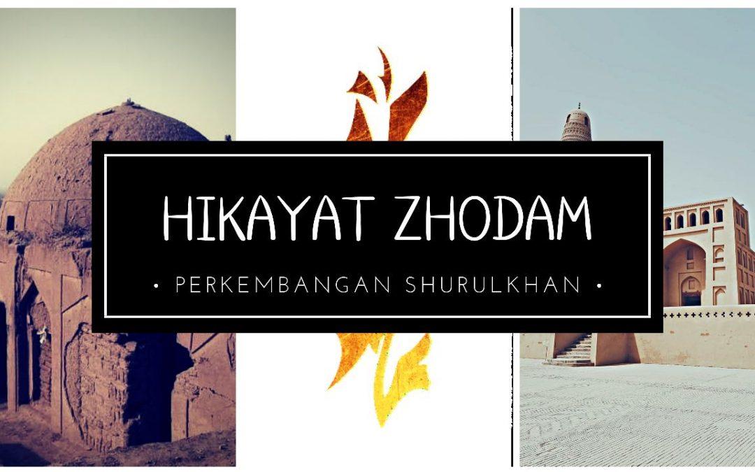 HIKAYAT ZHODAM : I.Perkembangan Shurulkhan